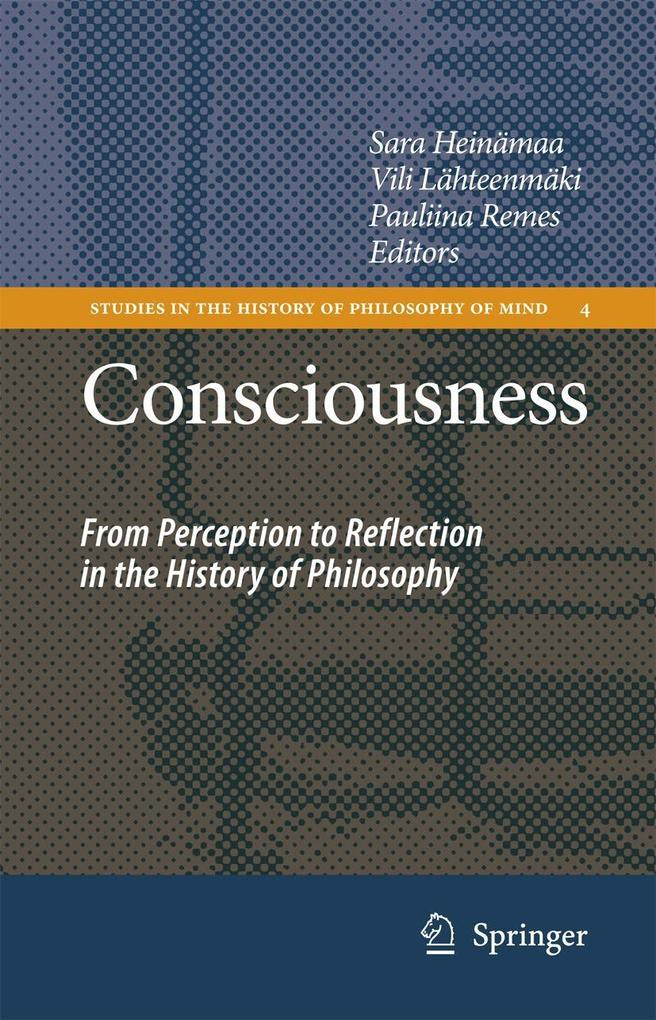 Consciousness: From Perception to Reflection in the History of Philosophy als Buch