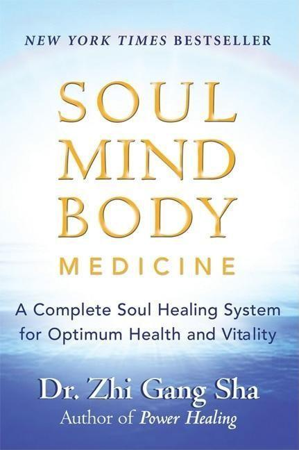 Soul Mind Body Medicine: A Complete Soul Healing System for Optimum Health and Vitality als Taschenbuch