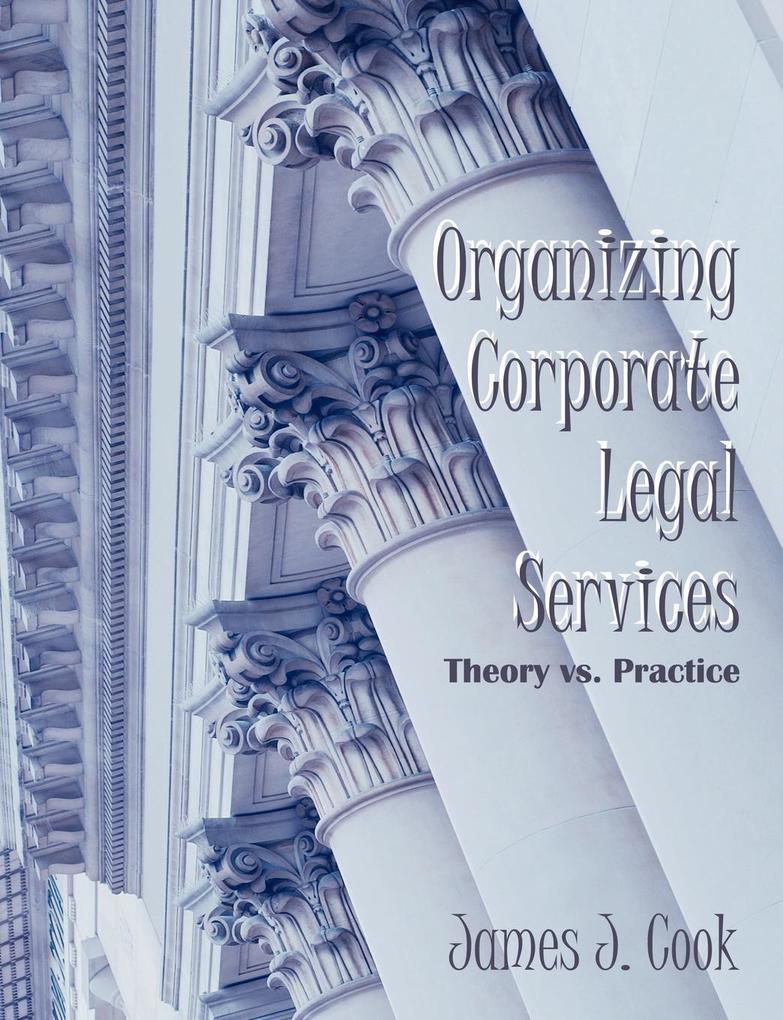 Organizing Corporate Legal Services als Taschenbuch