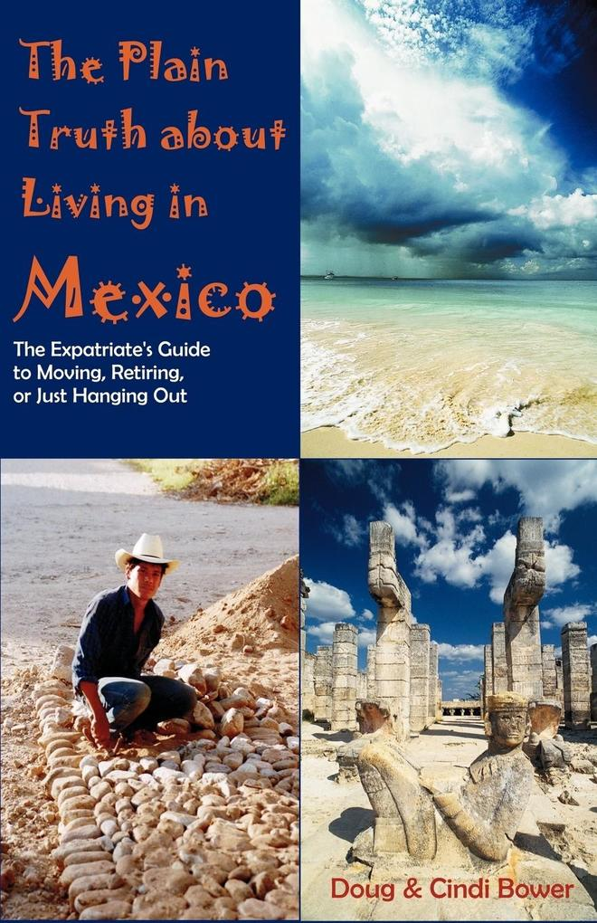 The Plain Truth about Living in Mexico als Taschenbuch