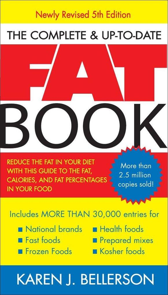 The Complete Up-To-Date Fat Book: Reduce the Fat in Your Diet with This Guide to the Fat, Calories, and Fat Percentages in Your Food, Revised Fifth Ed als Taschenbuch