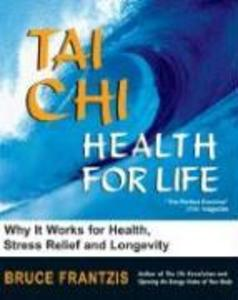 Tai Chi: Health for Life: How and Why It Works for Health, Stress Relief and Longevity als Taschenbuch