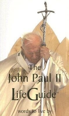 The John Paul II Lifeguide: Words to Live by als Taschenbuch