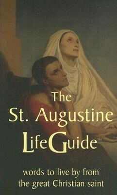 The St. Augustine Lifeguide: Words to Live by from the Great Christian Saint als Taschenbuch