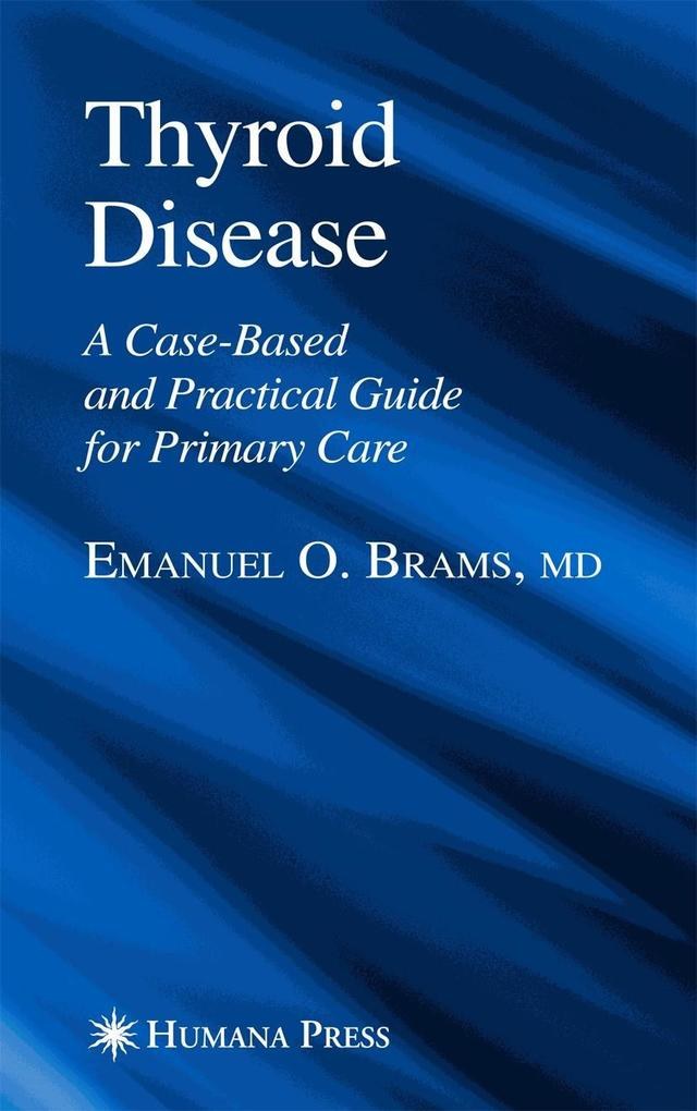 Thyroid Disease: A Case-Based and Practical Guide for Primary Care als Buch