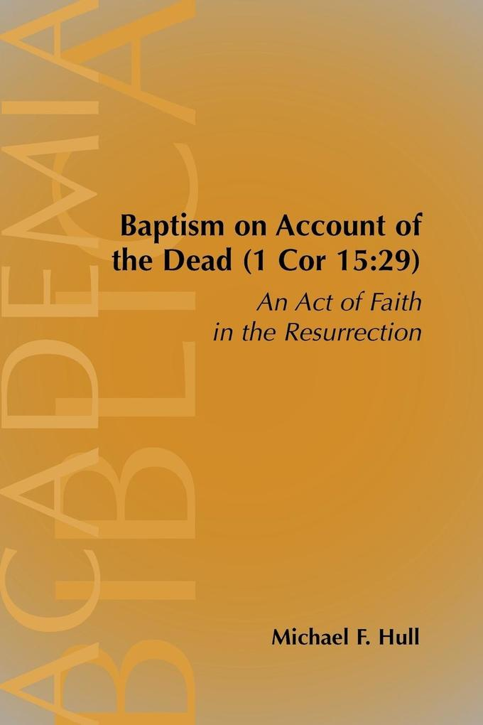 Baptism on Account of the Dead (1 Cor 15 als Taschenbuch
