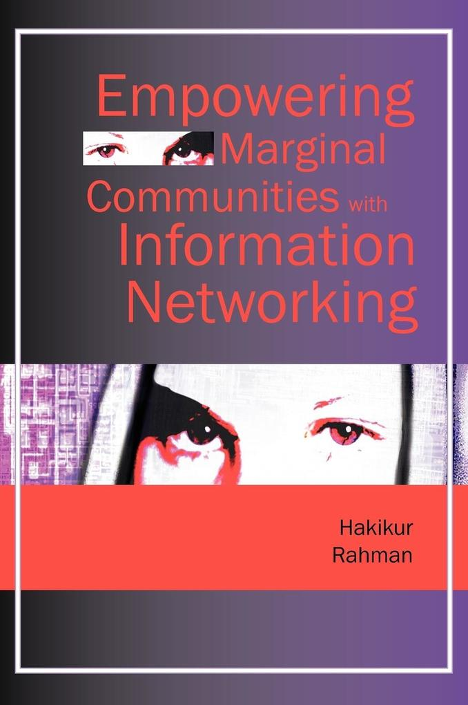 Empowering Marginal Communities with Information Networking als Buch