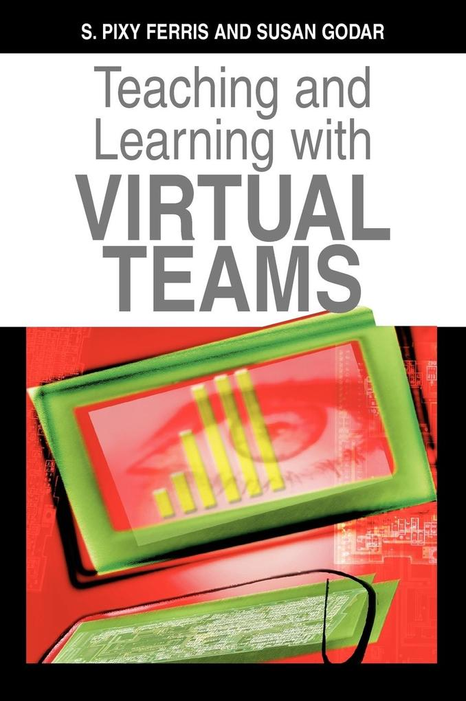 Teaching and Learning with Virtual Teams als Buch