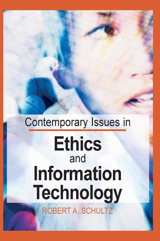 Contemporary Issues in Ethics and Information Technology als Buch