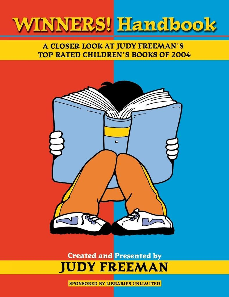 The Winners! Handbook: A Closer Look at Judy Freeman's Top-Rated Children's Books of 2004 als Taschenbuch