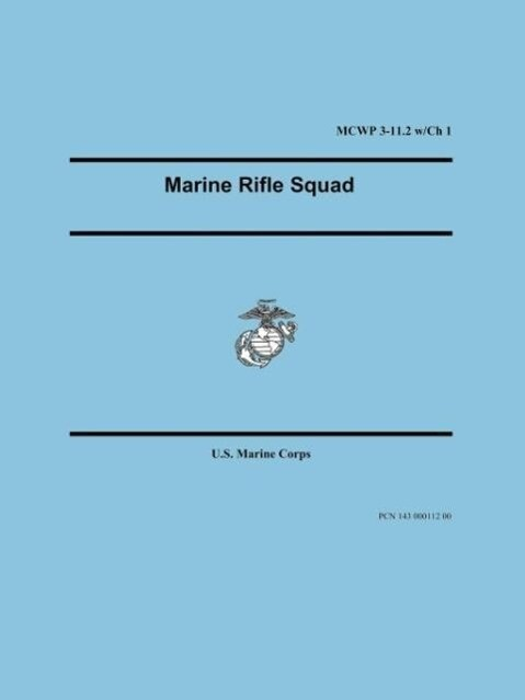 Marine Rifle Squad (Marine Corps Warfighting Publication 3-11.2) als Taschenbuch
