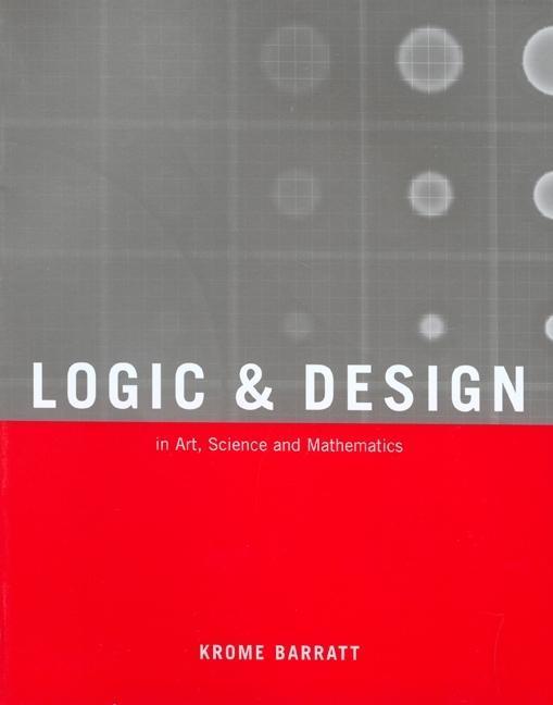 Logic and Design: In Art, Science, & Mathematics als Taschenbuch