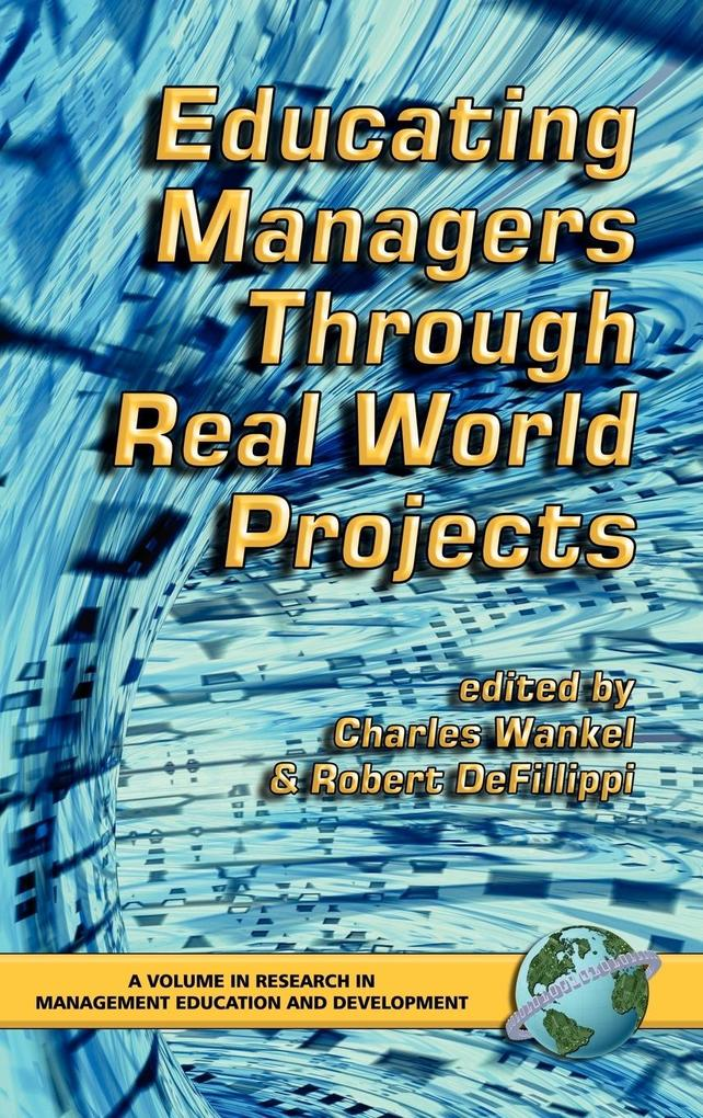 Educating Managers Through Real World Projects (Hc) als Buch