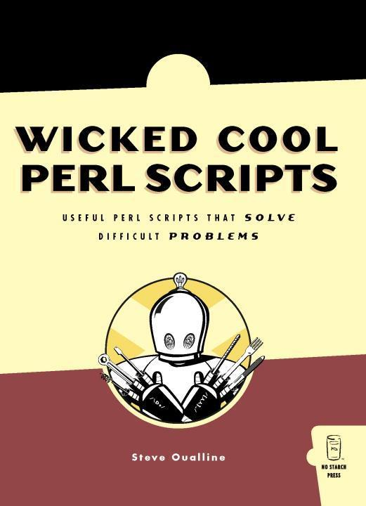 Wicked Cool Perl Scripts: Useful Perl Scripts That Solve Difficult Problems als Buch