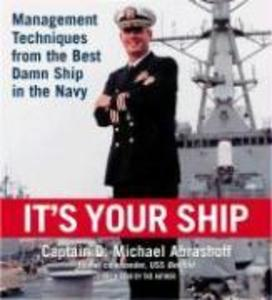 It's Your Ship: Management Techniques from the Best Damn Ship in the Navy als Hörbuch