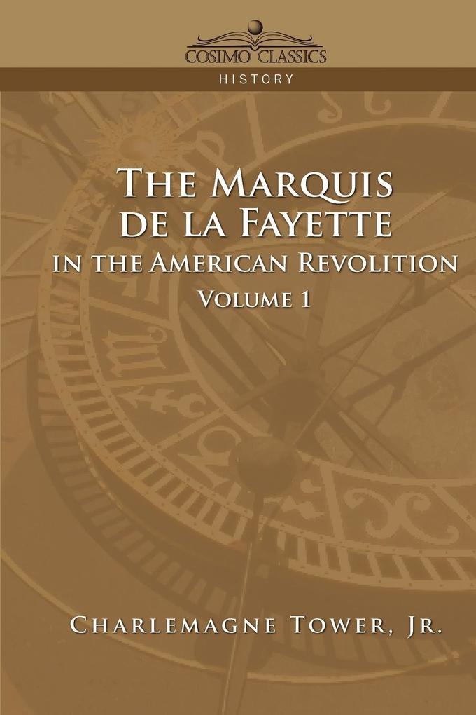 The Marquis de La Fayette in the American Revolution Volume 1 als Taschenbuch