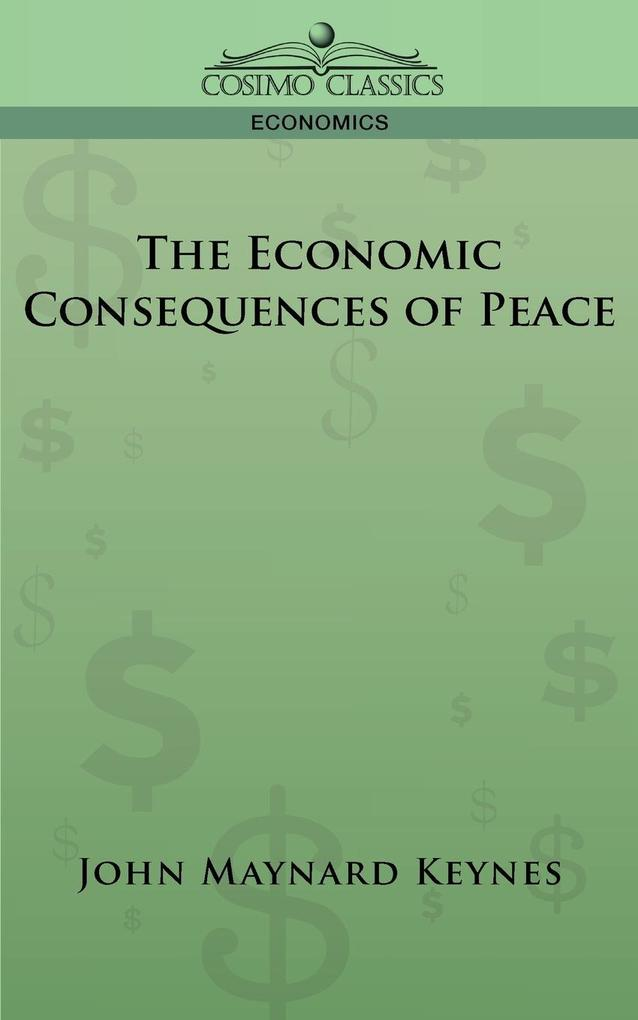 The Economic Consequences of Peace als Taschenbuch