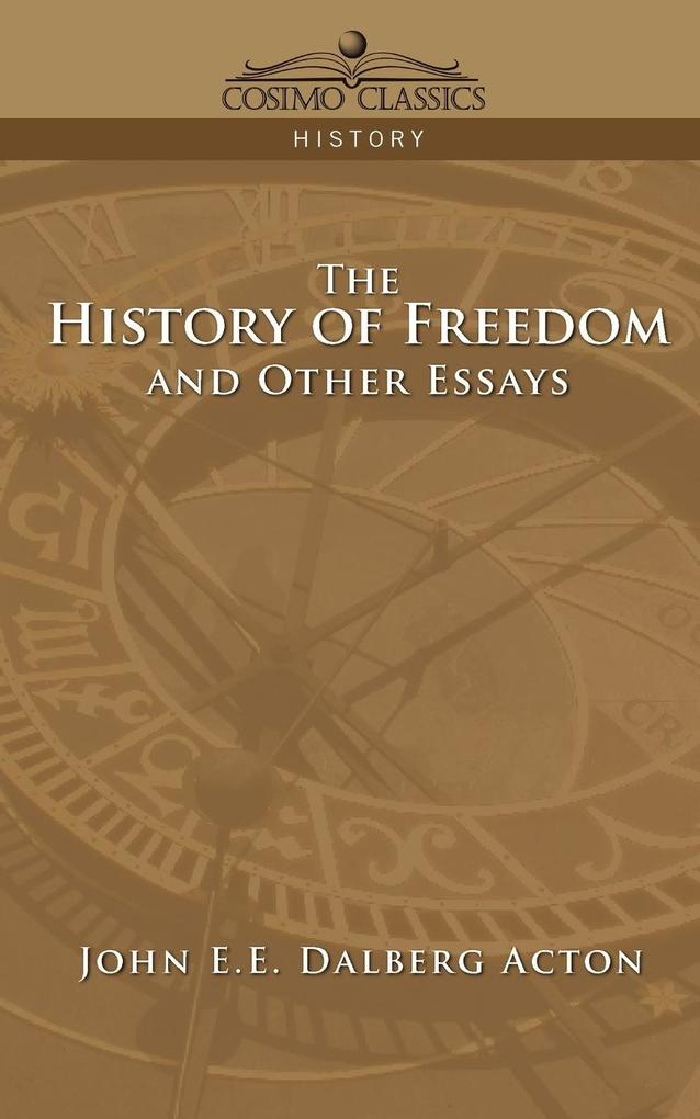 The History of Freedom and Other Essays als Taschenbuch