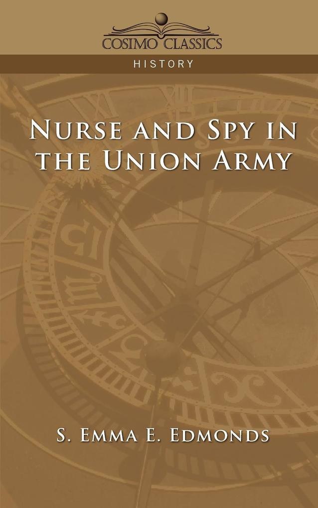 Nurse and Spy in the Union Army als Taschenbuch