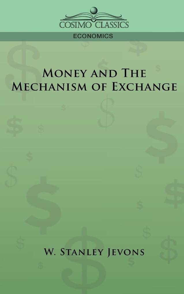 Money and the Mechanism of Exchange als Taschenbuch