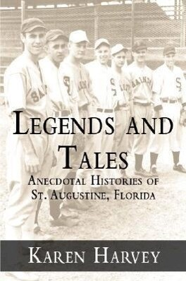 Legends and Tales:: Anecdotal Histories of St. Augustine, Florida als Taschenbuch