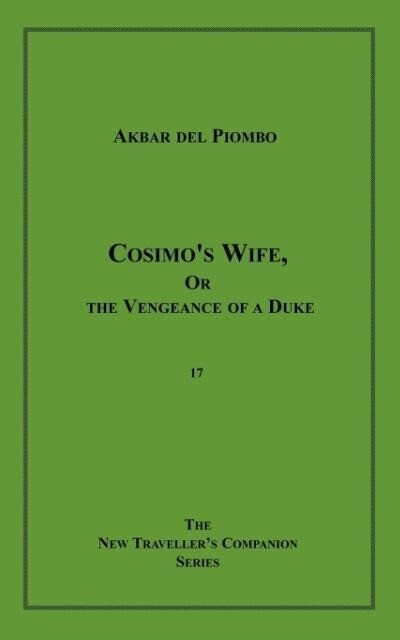 Cosimo's Wife, or the Vengeance of a Duke als Taschenbuch
