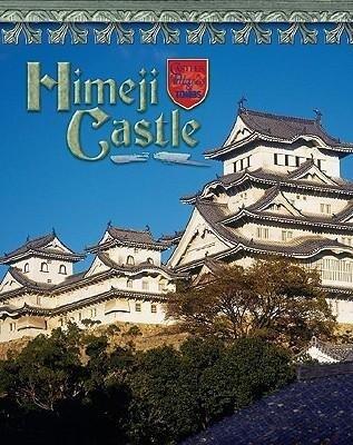 Himeji Castle: Japan's Samurai Past als Buch