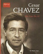 Cesar Chavez: We Can Do It!