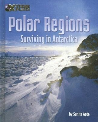 Polar Regions: Surviving in Antarctica als Buch