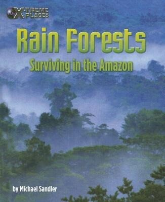 Rain Forests: Surviving in the Amazon als Buch