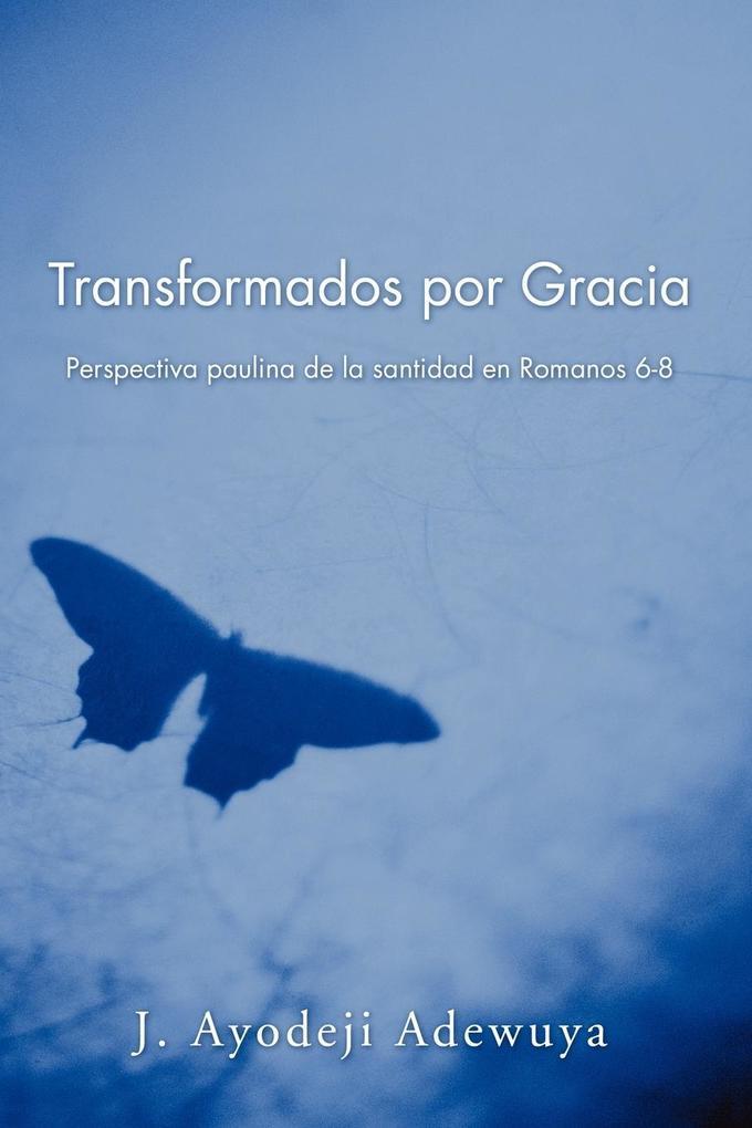 Transformados Por Gracia als Taschenbuch
