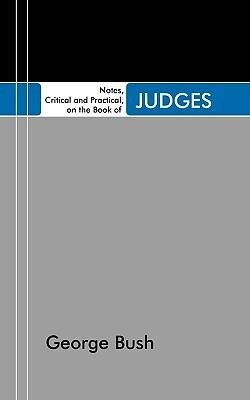 Notes, Critical and Practical, on the Book of Judges: Designed as a General Help to Biblical Reading and Instruction als Taschenbuch