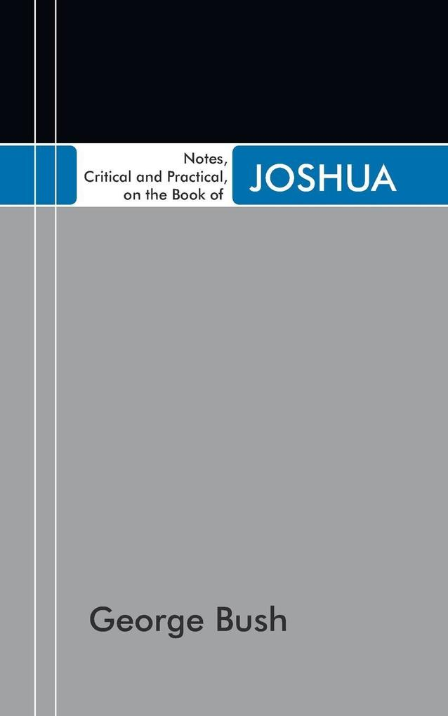 Notes, Critical and Practical, on the Book of Joshua als Taschenbuch