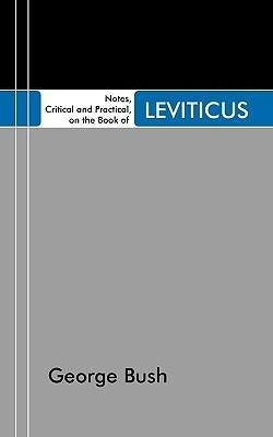 Notes, Critical and Practical, on the Book of Leviticus: Designed as a General Help to Biblical Reading and Instruction als Taschenbuch