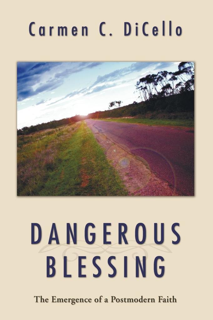 Dangerous Blessing: The Emergence of Postmodern Faith als Taschenbuch