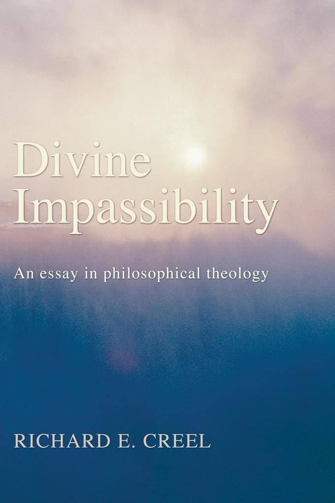 Divine Impassibility: An Essay in Philosophical Theology als Taschenbuch