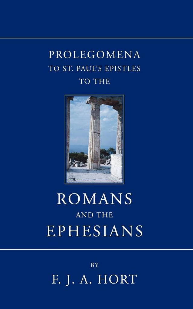 Prolegomena to St. Paul's Epistles to the Romans and the Ephesians als Taschenbuch