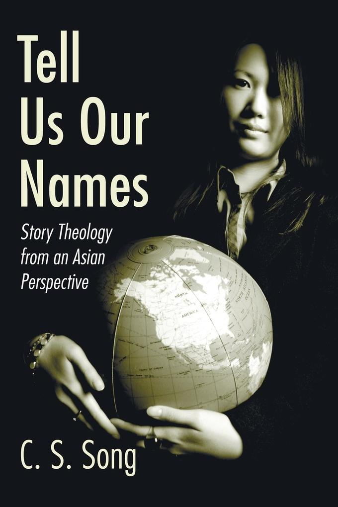 Tell Us Our Names: Story Theology from an Asian Perspective als Taschenbuch