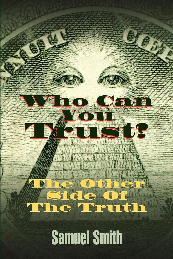 Who Can You Trust: The Other Side of the Truth als Taschenbuch