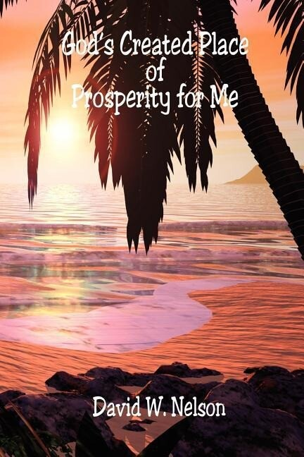 God's Created Place of Prosperity for Me als Taschenbuch