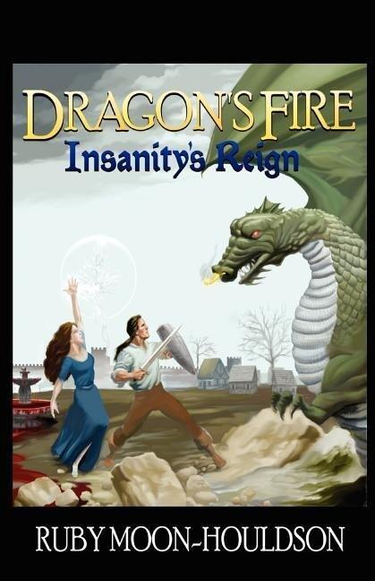 Dragon's Fire, Insanity's Reign als Taschenbuch
