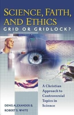 Science, Faith, and Ethics: Grid or Gridlock? als Taschenbuch