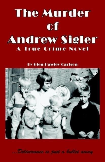 The Murder of Andrew Sigler als Taschenbuch