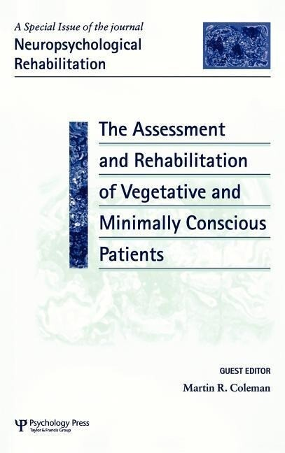 The Assessment and Rehabilitation of Vegetative and Minimally Conscious Patients als Buch