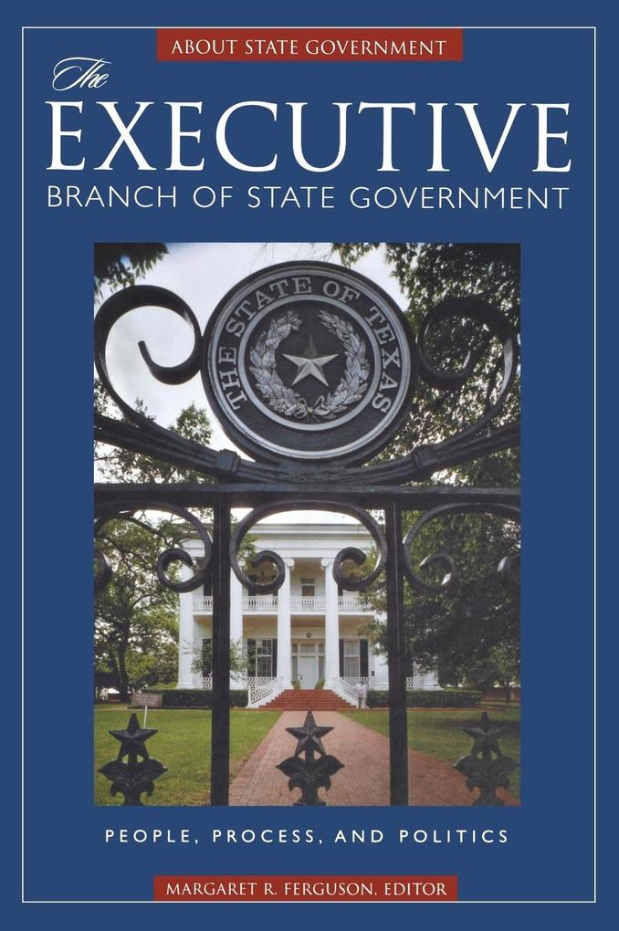 The Executive Branch of State Government: People, Process, and Politics als Buch