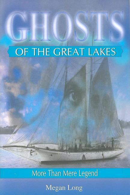 Ghosts of the Great Lakes: More Than Mere Legend als Taschenbuch