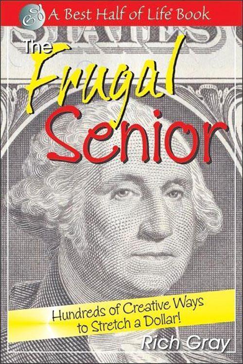 The Frugal Senior: Hundreds of Creative Ways to Stretch a Dollar! als Taschenbuch