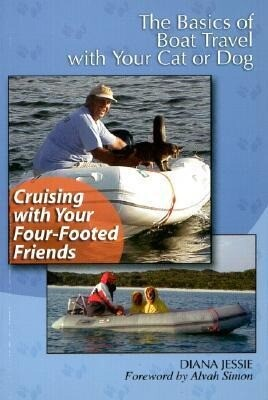 Cruising with Your Four-Footed Friends: The Basics of Boat Travel with Your Cat or Dog als Taschenbuch