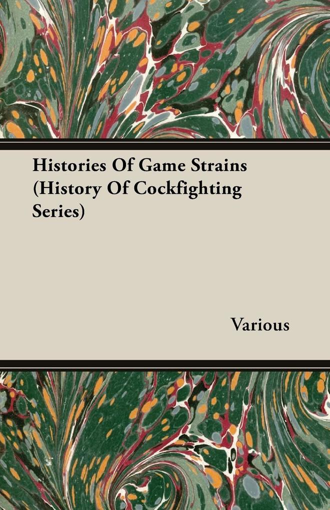 Histories of Game Strains (History of Cockfighting Series) als Taschenbuch