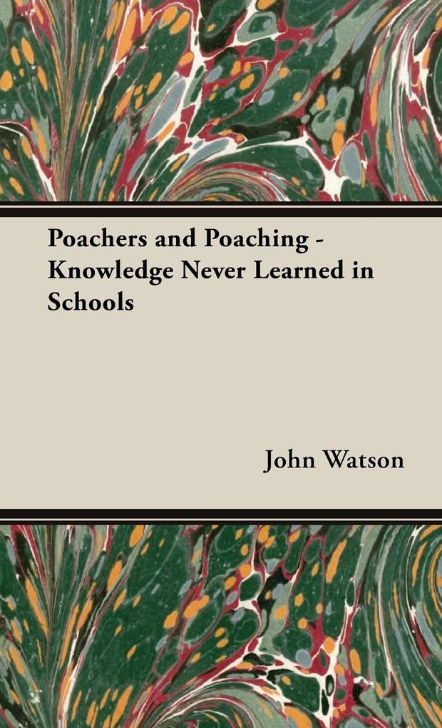 Poachers and Poaching - Knowledge Never Learned in Schools als Buch